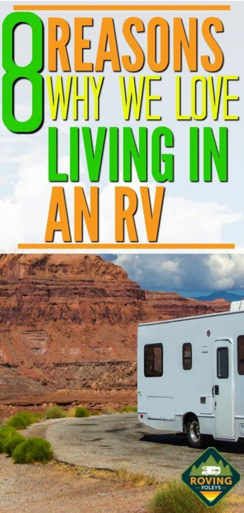 8 Reasons Why We Still Love Living in an RV