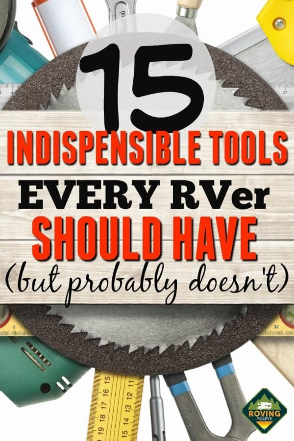 15 Essential tools every RVer should have in their toolbox, but probably doesn't! #RVlifestyle #RVliving #RVtoolbox #RVing