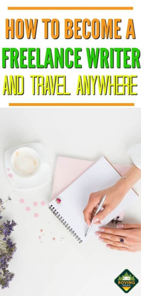 How To Become a Freelance Writer and Travel Anywhere
