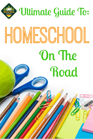 ultimate guide to homeschool on the road