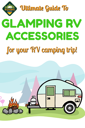 ultimate guide to glamping accessories